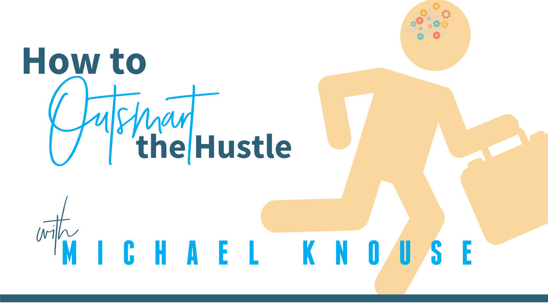 It's Time to Outsmart the Hustle