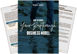 How to Choose Your Breakthrough Business Model