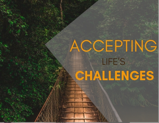 Accepting Life's Challenges