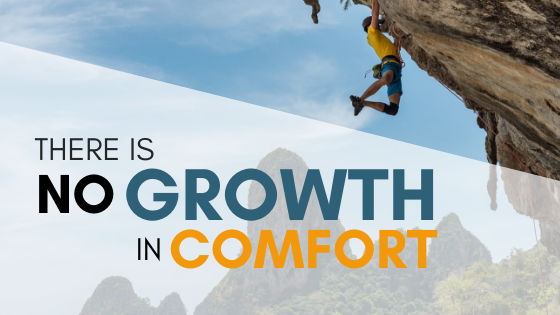 There Is No Growth In Comfort