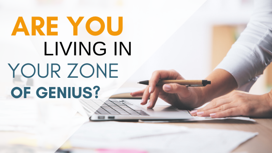Are You Living in Your Zone of Genius?